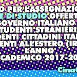 BANDO PER L'ASSEGNAZIONE DI BORSE DI STUDIO OFFERTE DAL GOVERNO ITALIANO A STUDENTI STRANIERI E STUDENTI CITTADINI ITALIANI RESIDENTI ALL'ESTERO (IRE) PER L'ANNO ACCADEMICO 2017-2018