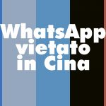 WhatsApp censurato in Cina?
